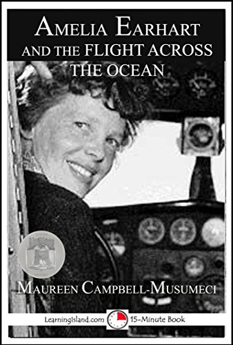 Heroes In History Amelia Earhart (Amelia Earhart and the Flight Across the Ocean: A 15-Minute Heroes in History Book (15-Minute Books 1225))