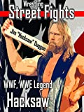 Wrestling Street Fights by WWF, WWE Legend Hacksaw