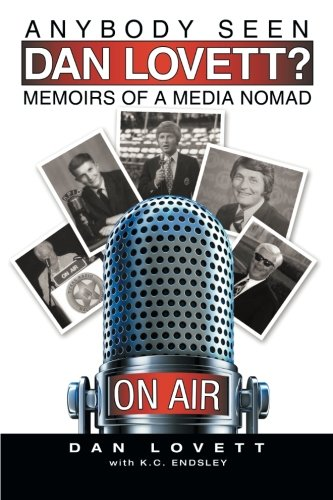 Download Anybody Seen Dan Lovett?: Memoirs of a Media Nomad PDF