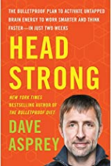 Head Strong: The Bulletproof Plan to Activate Untapped Brain Energy to Work Smarter and Think Faster-in Just Two Weeks Hardcover