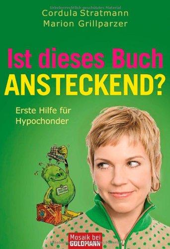 Ist dieses Buch ansteckend?: Erste Hilfe für Hypochonder