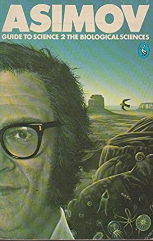 asimov s guide to science v 2 the biological sciences isaac rh amazon com guide to science isaac asimov pdf free download isaac asimov new guide to science