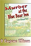 Murder at the Blue Boar Inn, B. Ellison, 0595342949
