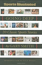 Sports Illustrated: Going Deep: 20 Classic Sports Stories