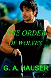 The Order of Wolves, G. A. Hauser, 1461099161