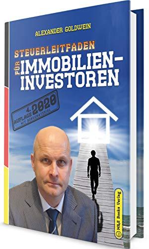 Steuerleitfaden für Immobilieninvestoren: Der ultimative Steuerratgeber für Privatinvestitionen in Wohnimmobilien (4. Auflage 2020) (German Edition)
