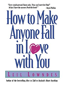 How to Make Anyone Fall in Love with You by [Lowndes, Leil]