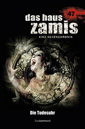 Das Haus Zamis 47 – Die Todesuhr (German Edition)