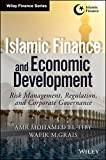 Islamic Finance and Economic Development: Risk, Regulation, and Corporate Governance (Wiley Finance)