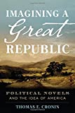 Imagining a Great Republic: Political Novels and the Idea of America