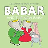 Babar and the New Baby, Phyllis Rose and Laurent de Brunhoff, 1419706209