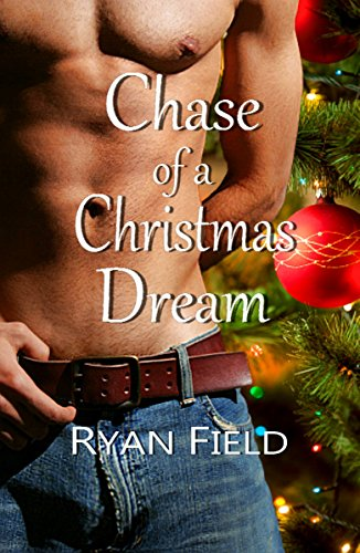 Chase of a Christmas Dream by [Field, Ryan]