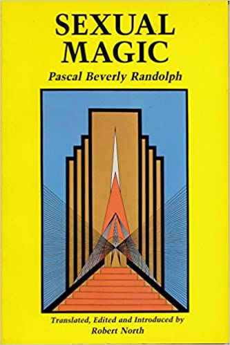 Sexual magic paschal beverly randolph