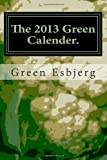 The 2013 Green Calender, Green Esbjerg, 148019767X