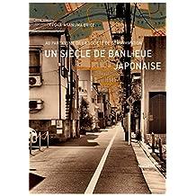 Un siècle de banlieue japonaise: Au paroxysme de la société de consommation