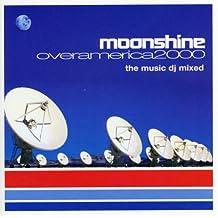 Moonshine Over America 2000 -