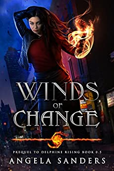 Winds of Change Prequel to (Delphine Rising Book 0.5) by [Sanders, Angela]