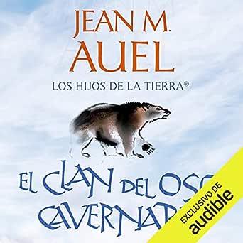 El clan del oso cavernario (Edición audio Audible): Jean M