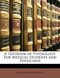 A Textbook of Physiology, William Henry Howell, 1149984376