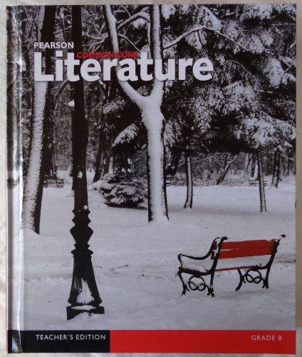 Pearson Common Core Literature Grade 8 Teacher's Edition