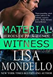 Material Witness: a Romantic Suspense Novel (Heroes of Providence Book 1) by  Lisa Mondello in stock, buy online here