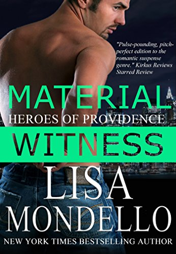Material Witness: a Romantic Suspense Novel (Heroes of Providence Book 1) by [Mondello, L.A., Mondello, Lisa]