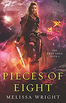 The Frey Saga Book II: Pieces of Eight by [Wright, Melissa]