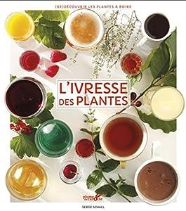"""Afficher """"L'ivresse des plantes"""""""