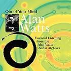 Out of Your Mind Rede von Alan Watts Gesprochen von: Alan Watts