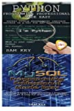 Python Programming Professional Made Easy & MYSQL Programming Professional Made Easy: Volume 48