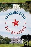 Spinning Dixie, Eric Dezenhall, 031234063X