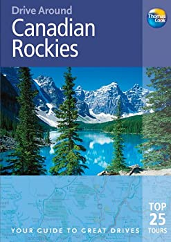 Drive Around Canadian Rockies, 3rd: Your guide to great drives. Top 25 Tours. 1848482027 Book Cover