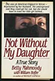 download ebook not without my daughter by betty mahmoody (1987-10-03) pdf epub