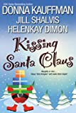 Kissing Santa Claus, Donna Kauffman and Jill Shalvis, 0758238843