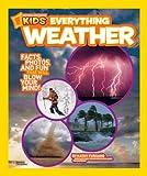 National Geographic Kids Everything Weather, Kathy Furgang, 1426310633