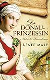 Die Donauprinzessin: Historischer Kriminalroman (Ein Donauprinzessin-Krimi, Band 1)