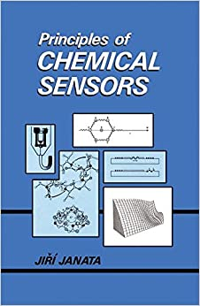 Principles of Chemical Sensors (Modern Analytical Chemistry)