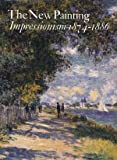 The New Painting: Impressionism 1874-1886