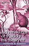 The Adventures of Paddy the Beaver, Thornton W. Burgess, 1616402946