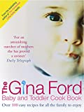 img - for The Gina Ford Baby and Toddler Cook Book: Over 100 Easy Recipes for All the Family to Enjoy book / textbook / text book