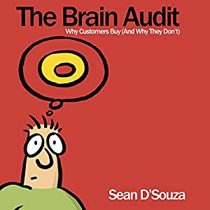 The Brain Audit: Why Customers Buy (And Why They Don't) Hörbuch