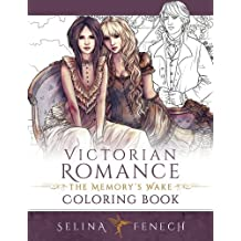 Victorian Romance - The Memory's Wake Coloring Book (Fantasy Colouring by Selina) (Volume 13)