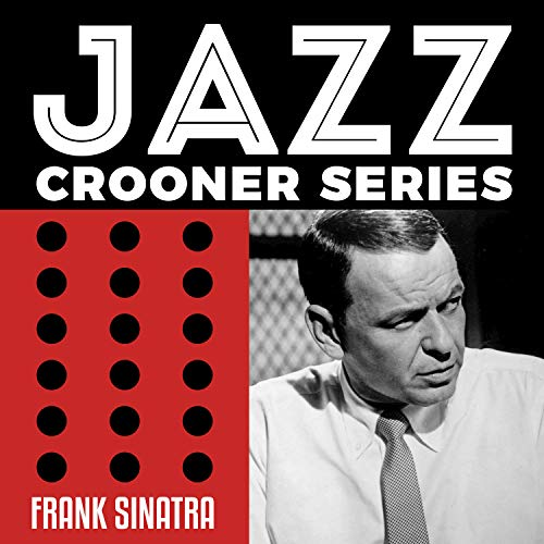 Jazz Crooner Series - Frank Sinatra