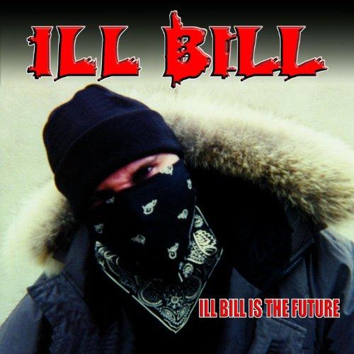 ILL Bill Is The Future [Explicit]