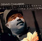 Planet Earth by Dennis Chambers (2006-01-02)