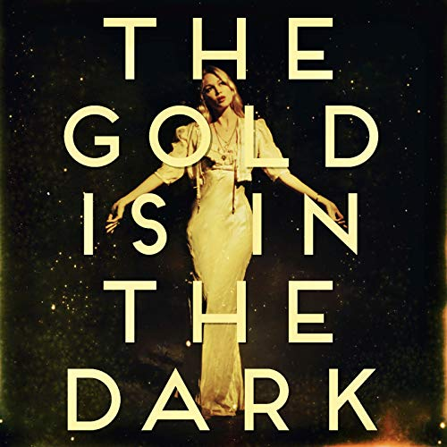 (The Gold Is in the Dark )