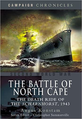 Battle of North Cape: The Death Ride of the Scharnhorst, 1943 (Campaign Chronicles)