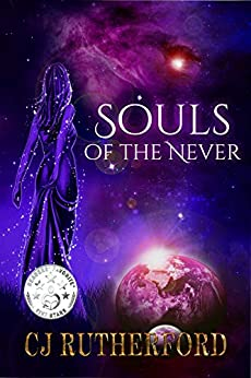 Souls of the Never: A YA Fantasy Adventure, with Time Travel and Ancient Dragons (Tales of the Neverwar Series Book 1) by [Rutherford, CJ, Rutherford,Colin]