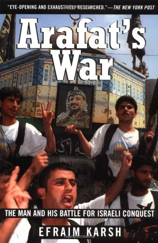 Download Arafat's War: The Man and His Battle for Israeli Conquest PDF