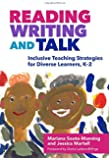 Reading, Writing, and Talk: Inclusive Teaching Strategies for Diverse Learners, K-2 (Language & Literacy)